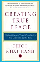 Creating True Peace : Ending Violence in…