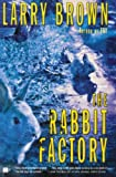 Brown, Larry: The Rabbit Factory