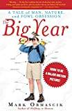 Obmascik, Mark: The Big Year: A Tale of Man, Nature, and Fowl Obsession