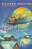 Richard Preston: The Boat of Dreams: A Christmas Story