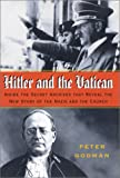 Godman, Peter: Hitler and the Vatican : Inside the Secret Archives That Reveal the New Story of the Nazis and the Church