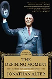 The Defining Moment: FDR's Hundred Days and…
