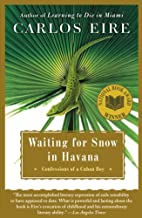 Waiting for Snow in Havana: Confessions of a…
