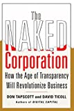 Tapscott, Don: The Naked Corporation: How the Age of Transparency Will Revolutionize Business
