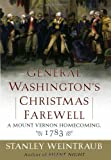 Weintraub, Stanley: General Washington's Christmas Farewell : A Mount Vernon Homecoming, 1783