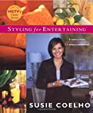 Coelho, Susie: Styling for Entertaining : 8 Simple Steps, 12 Miracle Makeovers