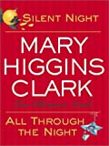 Clark, Mary Higgins: Silent Night and All Through the Night : Two Christmas Novels