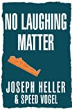 Heller, Joseph: No Laughing Matter