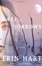Lake of Sorrows: A Novel by Erin Hart