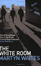 The White Room by Martyn Waites