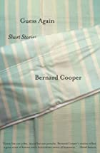 Guess Again: Short Stories by Bernard Cooper
