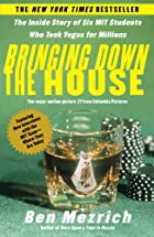 Bringing Down the House: The Inside Story of&hellip;