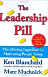 Blanchard, Ken: The Leadership Pill: The Missing Ingredient in Motivating People Today