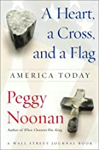 A Heart, a Cross, and a Flag : America Today…