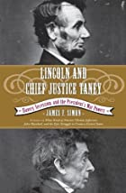 Lincoln and Chief Justice Taney: Slavery,…