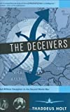 Holt, Thaddeus: The Deceivers : Allied Military Deception in the Second World War