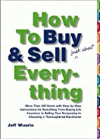 How to Buy and Sell (Just About) Everything:…