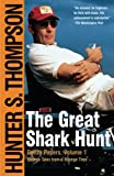 Thompson, Hunter S.: The Great Shark Hunt: Strange Tales from a Strange Time
