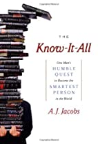 The Know-It-All: One Man's Humble Quest…