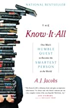 The Know-It-All: One Man's Humble Quest to…