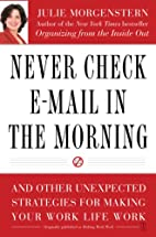Never Check E-Mail In the Morning: And Other…