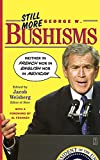 Weisberg, Jacob: Still More George W. Bushisms: Neither in French, Nor in English, Nor in Mexican