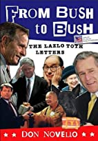 From Bush to Bush: The Lazlo Toth Letters by…