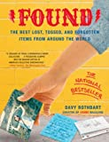 Rothbart, Davy: Found: The Best Lost, Tossd, and Forgotten Items from Around the World
