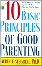 The Ten Basic Principles of Good Parenting…