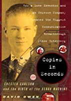 Copies in Seconds: How a Lone Inventor and…