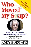 Andy Borowitz: Who Moved My Soap?: The CEO's Guide to Surviving Prison: The Bernie Madoff Edition