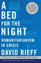 A Bed for the Night: Humanitarianism in…