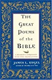 Kugel, James L.: The Great Poems of the Bible: A Reader's Companion With New Translations