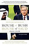 Unger, Craig: House of Bush, House of Saud: The Secret Relationship between the World's Two Most Powerful Dynasties