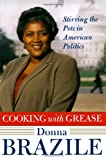 Donna Brazile: Cooking with Grease: Stirring the Pots in American Politics
