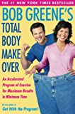 Greene, Bob: Bob Greene's Total Body Makeover