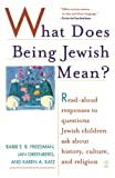 Greenberg, Jan: What Does Being Jewish Mean?: Read-Aloud Responses to Questions Jewish Children Ask About History, Culture, and Religion