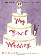 My First Wedding: A Planner for Modern…