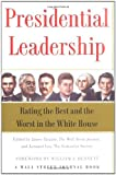 Taranto, James: Presidential Leadership : Rating the Best and the Worst in the White House