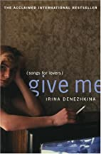 Give Me: (Songs for Lovers) by Irina…