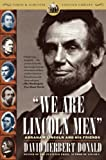 Donald, David Herbert: We Are Lincoln Men: Abraham Lincoln and His Friends