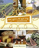 Bernstein, Sondra: The Girl &amp; the Fig Cookbook: More Than 100 Recipes from the Acclaimed California Wine Country Restaurant
