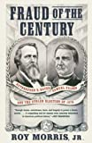 Morris, Roy: Fraud of the Century: Rutherford B. Hayes, Samuel Tilden, and the Stolen Election of 1876