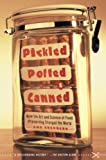 Shephard, Sue: Pickled, Potted, and Canned: How the Art and Science of Food Preserving Changed the World