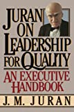 Juran, J.M.: Juran on Leadership for Quality