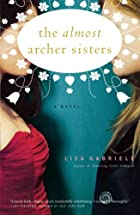 The Almost Archer Sisters: A Novel by Lisa&hellip;