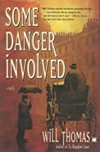 Some Danger Involved: A Novel by Will Thomas