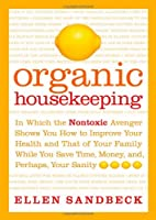 Organic Housekeeping: In Which the Non-Toxic…