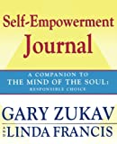 Zukav, Gary: Self-Empowerment Journal: A Companion to The Mind of the Soul: Responsible Choice