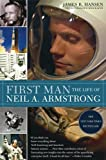 Hansen, James R.: First Man: The Life of Neil A. Armstrong